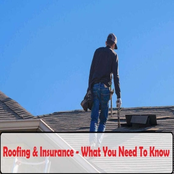 Roofing And Insurance - What You Need To Know