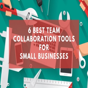 6 Best Team Collaboration Tools For Small Businesses