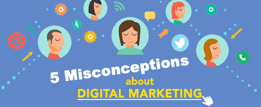 Myths and misconceptions about digital marketing
