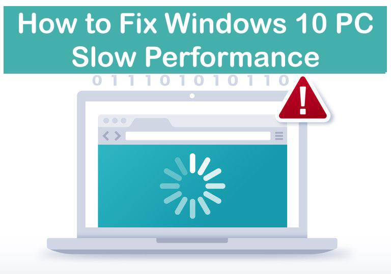 [Ultimate Solution] How to fix Windows 10 slow performance?