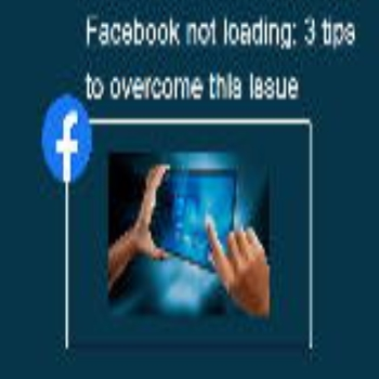 Facebook not loading: 3 tips to overcome this issue