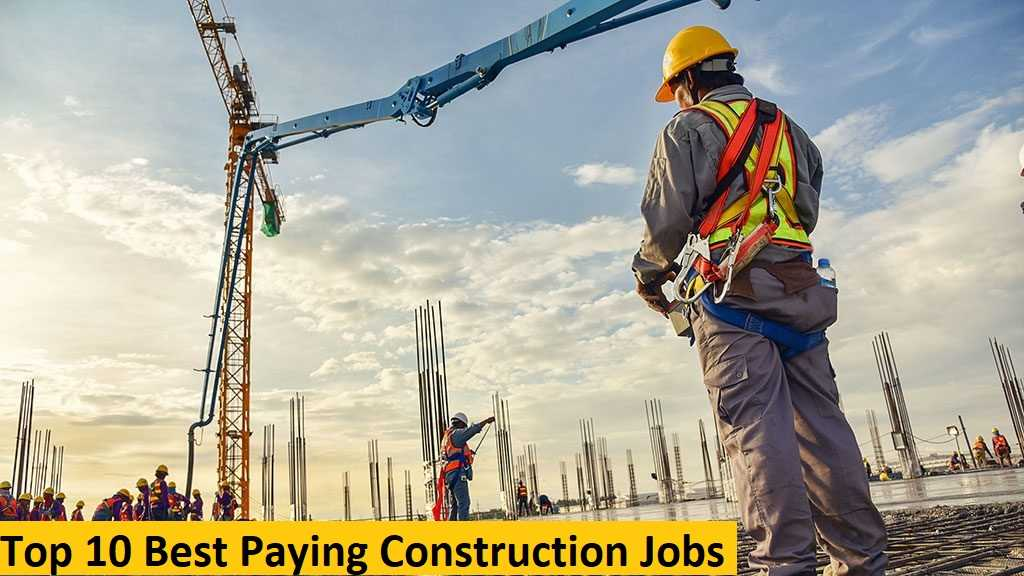 Top 10 Best Paying Construction Jobs