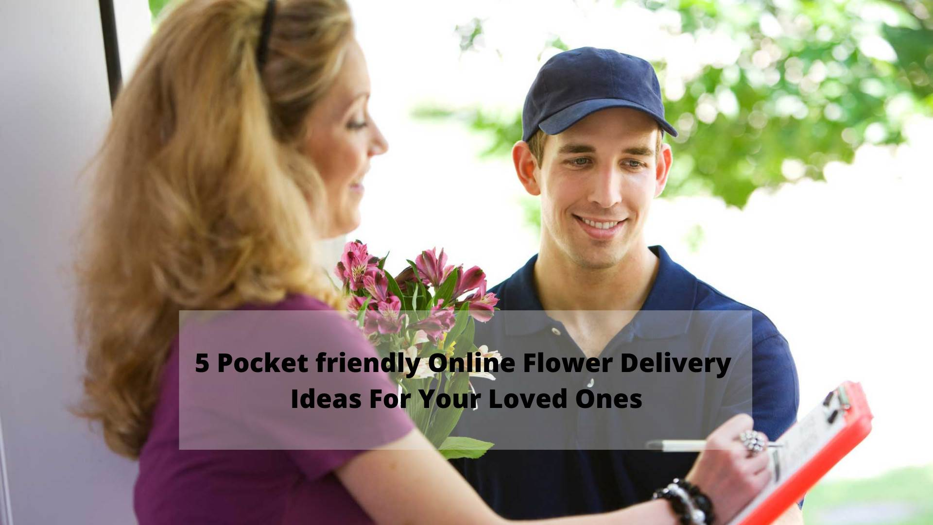5 Pocket friendly Online Flower Delivery Ideas For Your Loved Ones