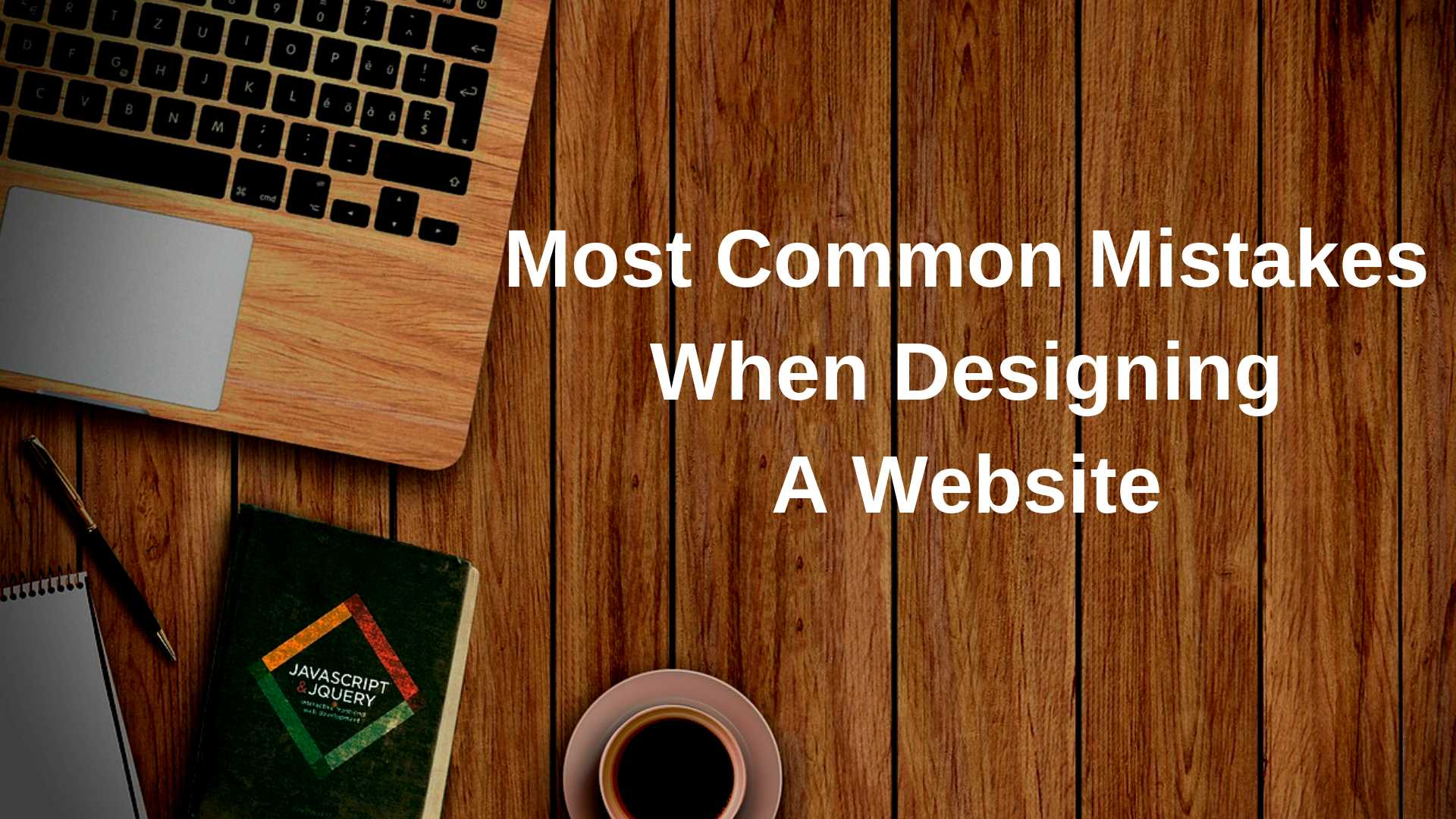 Most Common Mistakes When Designing A Website